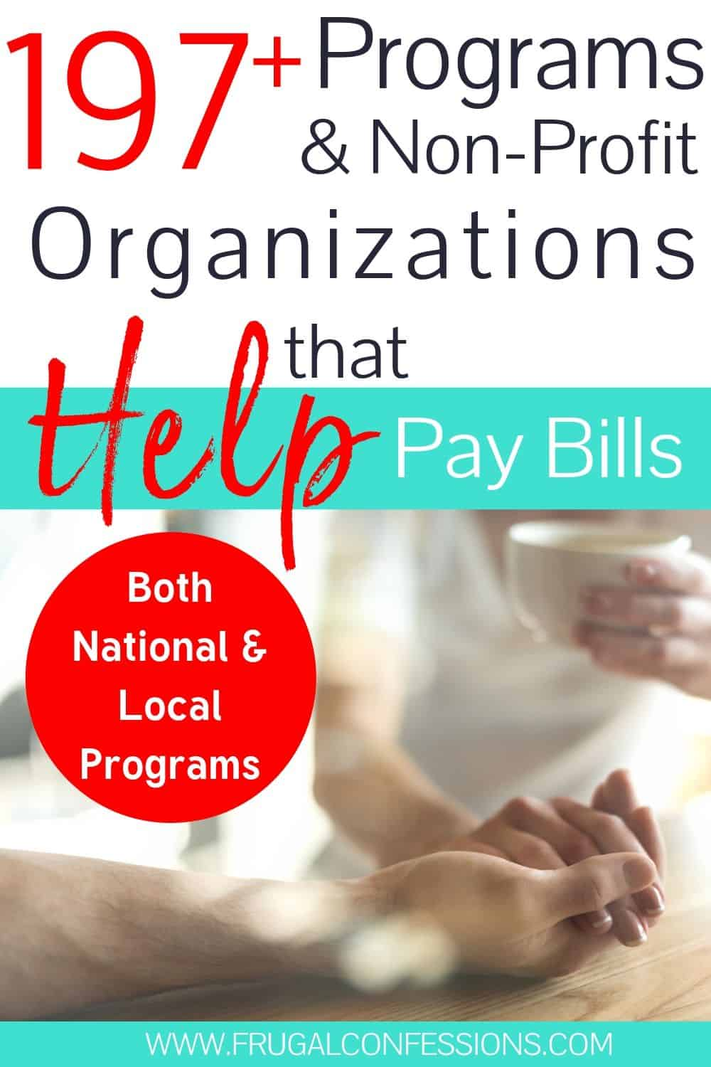 "two people holding hands, text overlay ""197+ programs and non-profit organizations that help pay bills"""