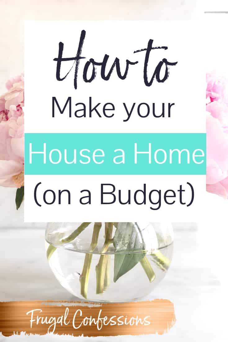 """beautiful glass vase full of pink peonies with text overlay """"how to make your house a home on a budget"""""""