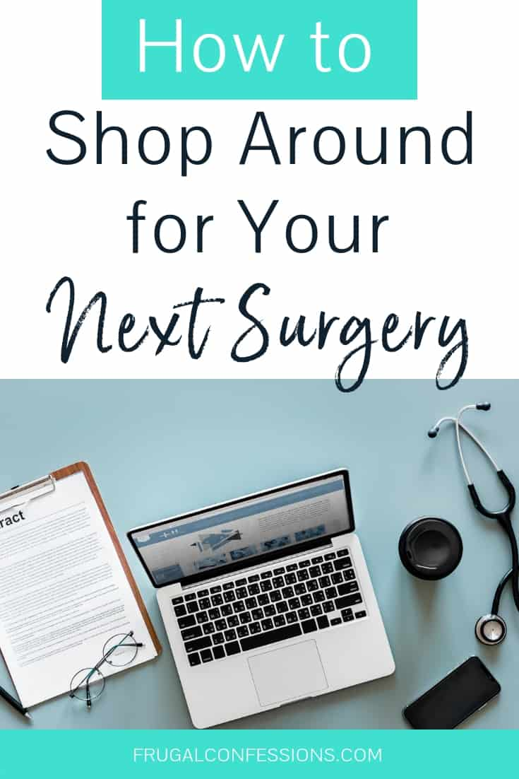 "laptop on a medical desk with stethoscope with text overlay ""how to shop around for your next surgery"""