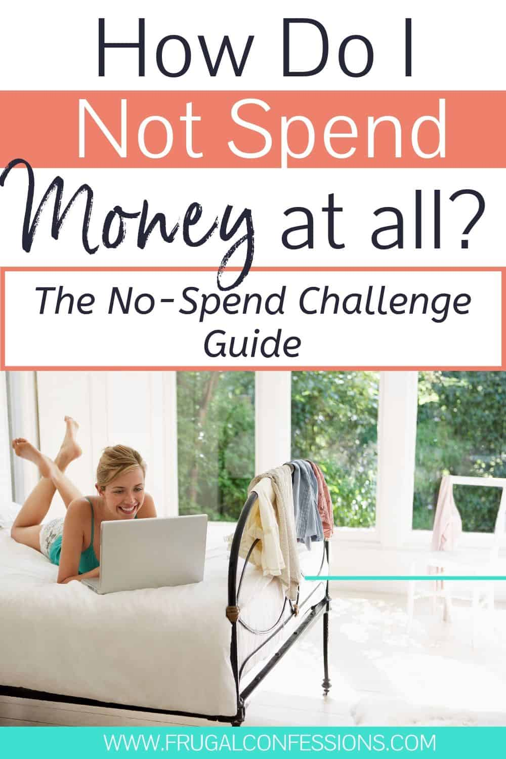 "woman in pajamas, on bed, smiling, text overlay ""how do I not spend money at all? The no spend challenge guide"""
