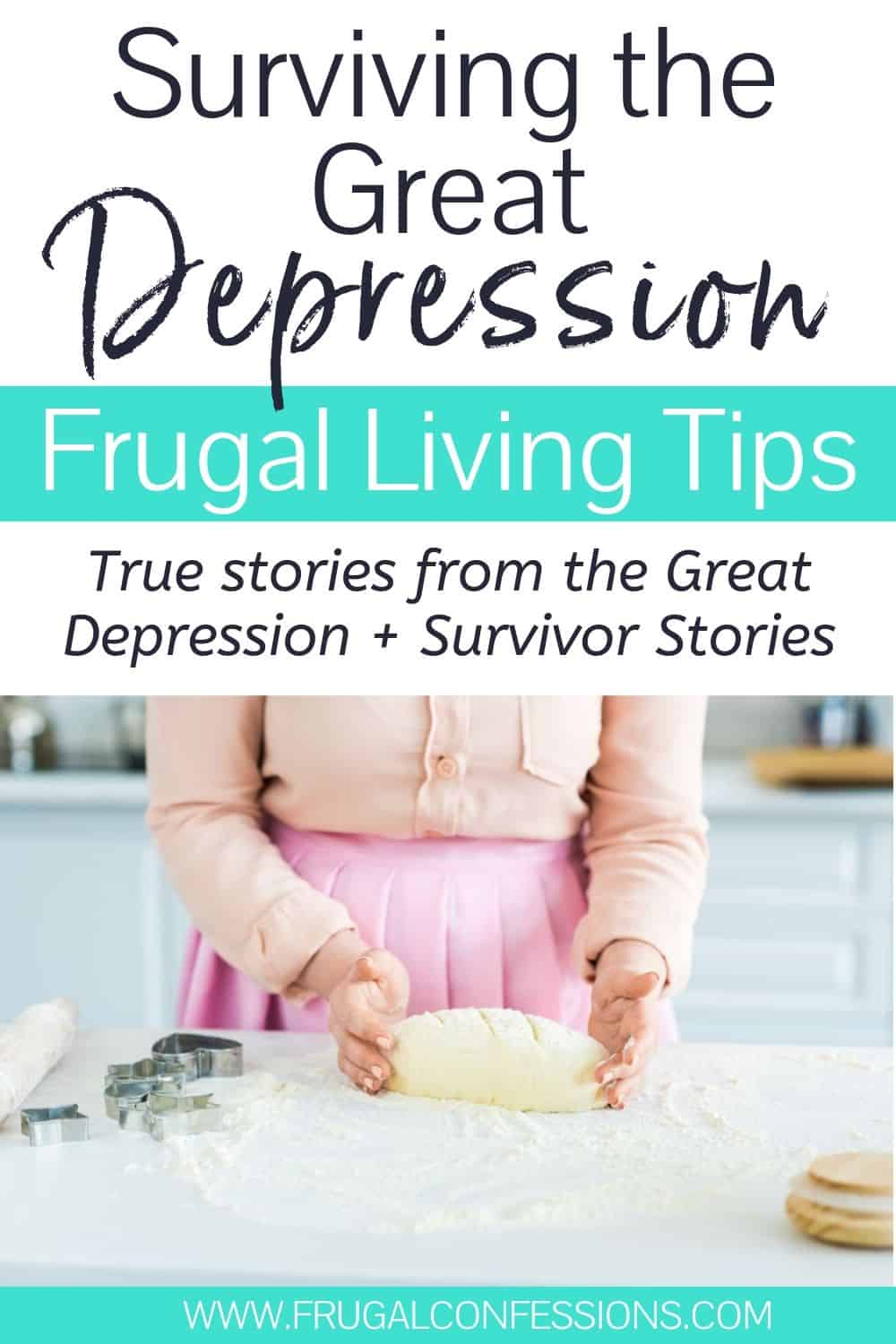 "woman baking bread, text overlay ""surviving the great depression - frugal living tips"""