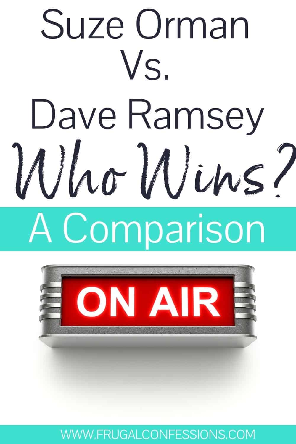 """on air sign, with text overlay """"suze orman vs dave ramsey: who wins? A comparison"""""""