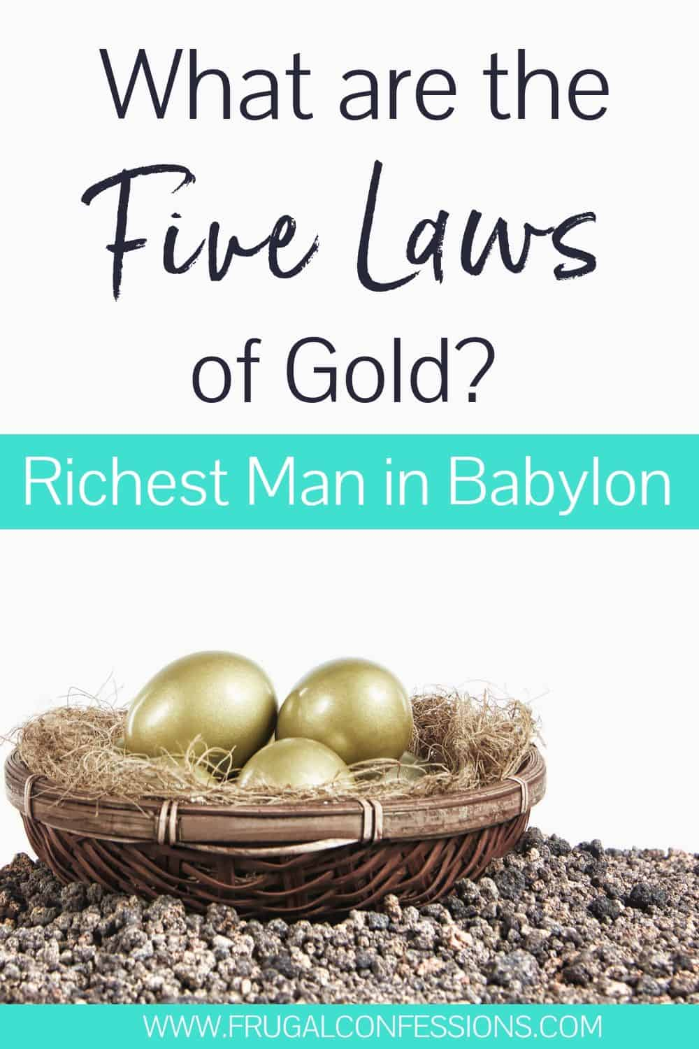 "nest of gold eggs on white background with text overlay ""what are the five laws of gold? Richest Man in Babylon"""