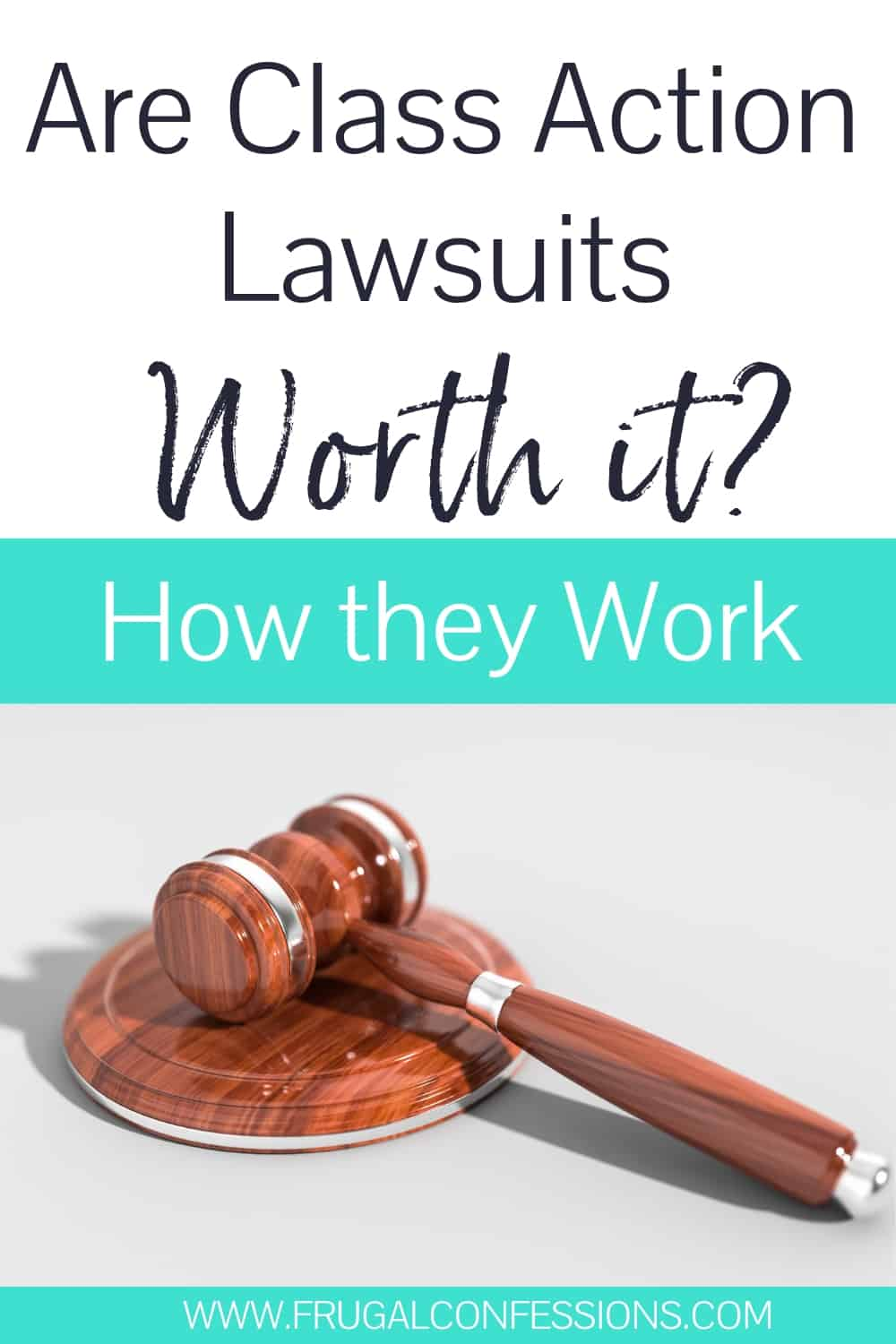"court gavel laying on white background with text overlay, ""are class action lawsuits worth it? How they work"""