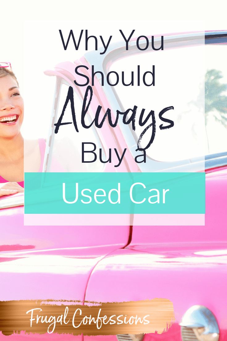 "woman smiling driving a vintage pink cabriolet car with text overlay ""why you should always buy a used car"""