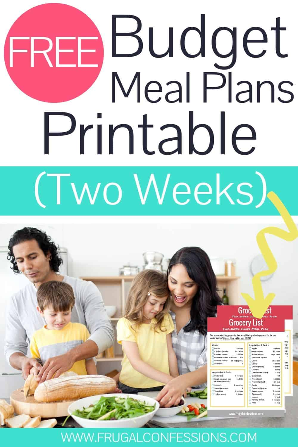 """family making dinner together, text overlay """"free budget meal plans printable (two weeks)"""""""