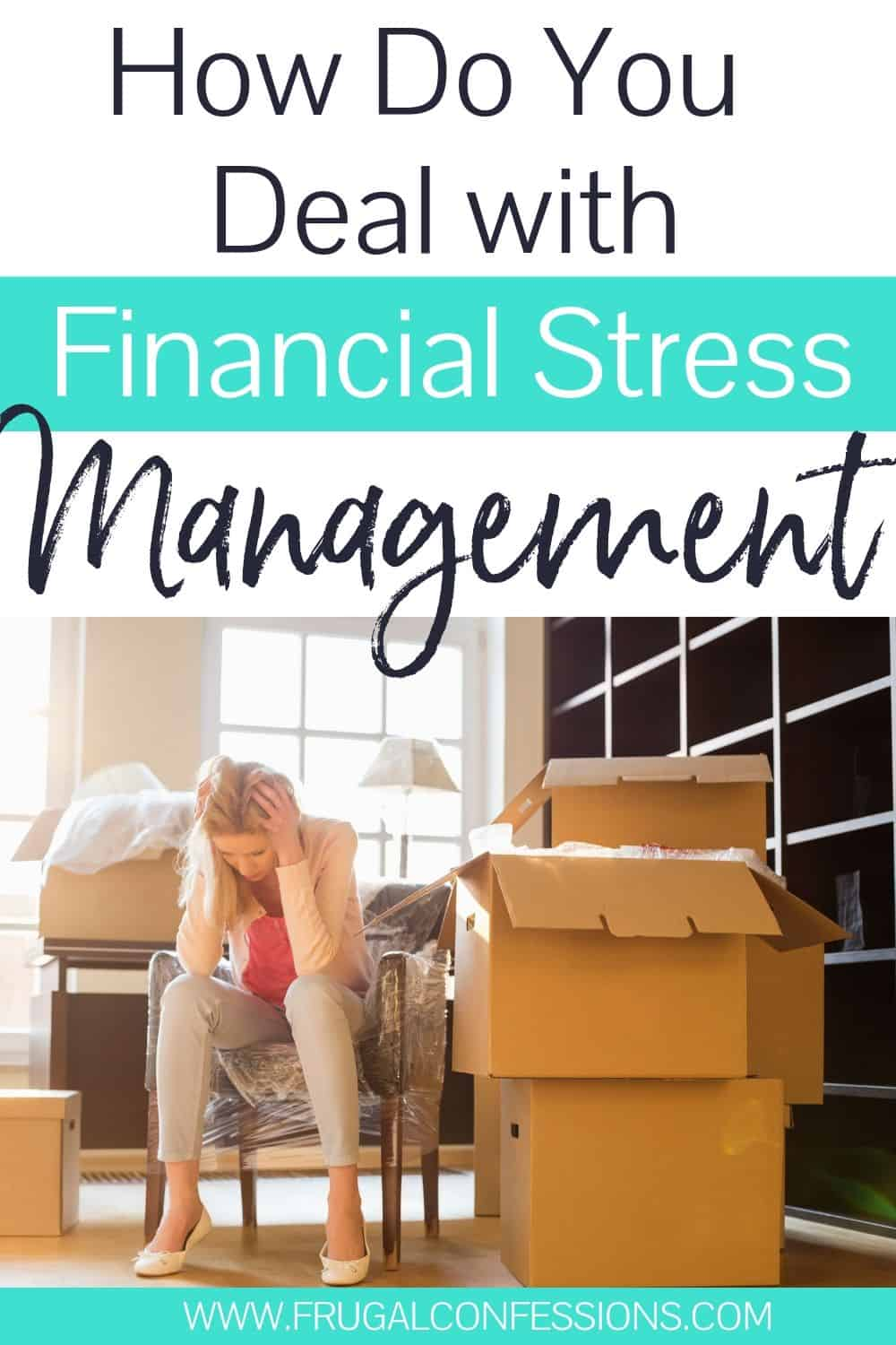 "woman with head in hands, stress, text overlay ""how do you deal with financial stress? Management tips"""