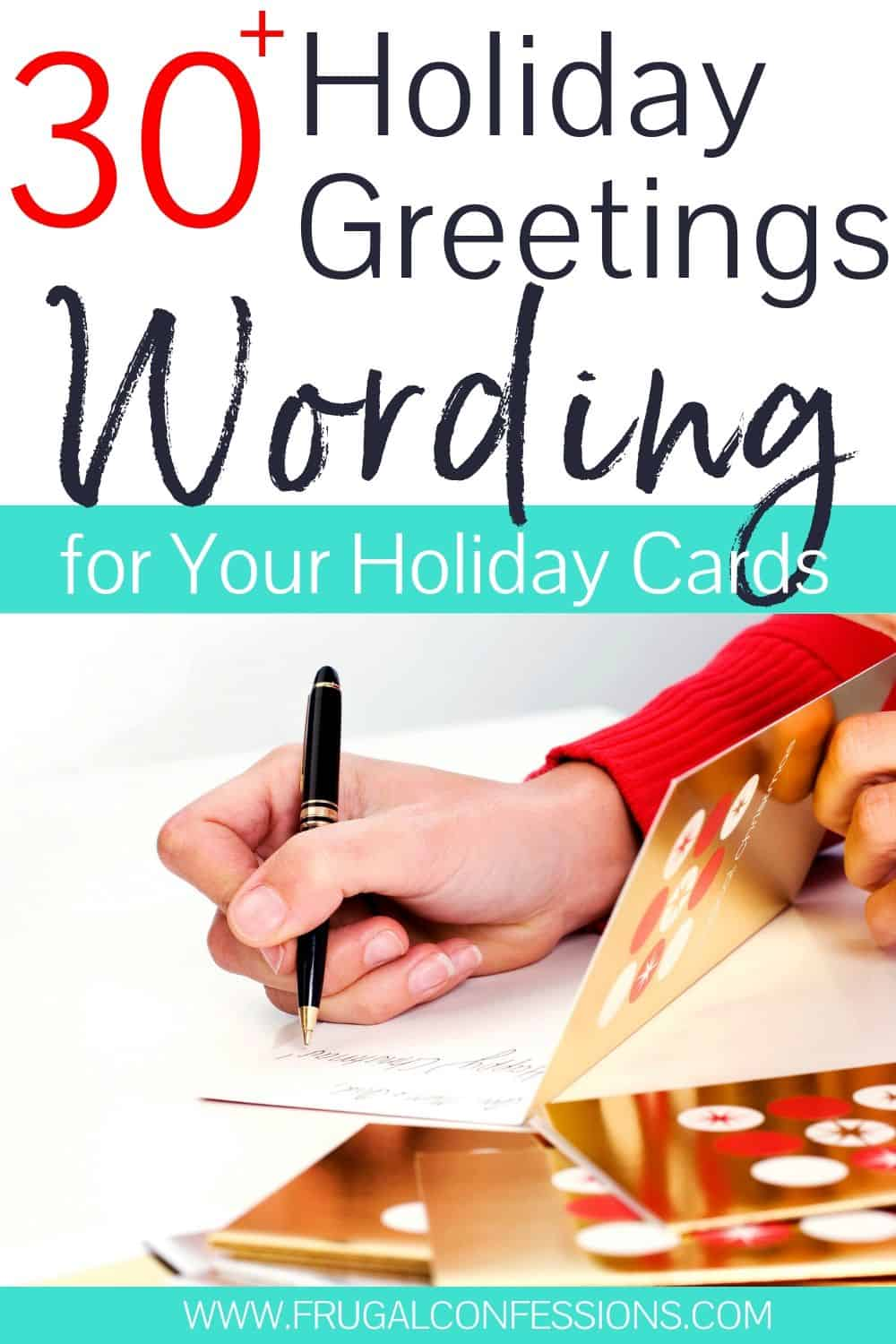 "woman's hand writing Christmas cards, text overlay ""30+ holiday greetings wording for your holiday cards"""
