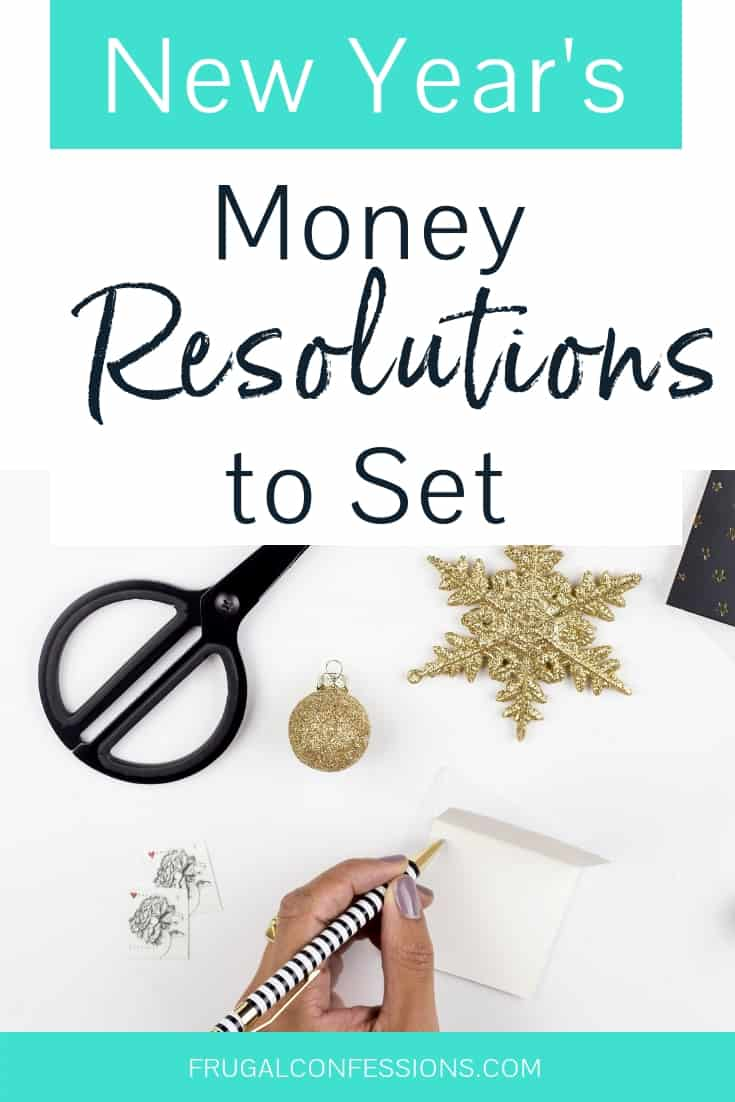 "woman's hand writing at desk with star and scissors with text overlay ""New Year's money resolutions to set"""