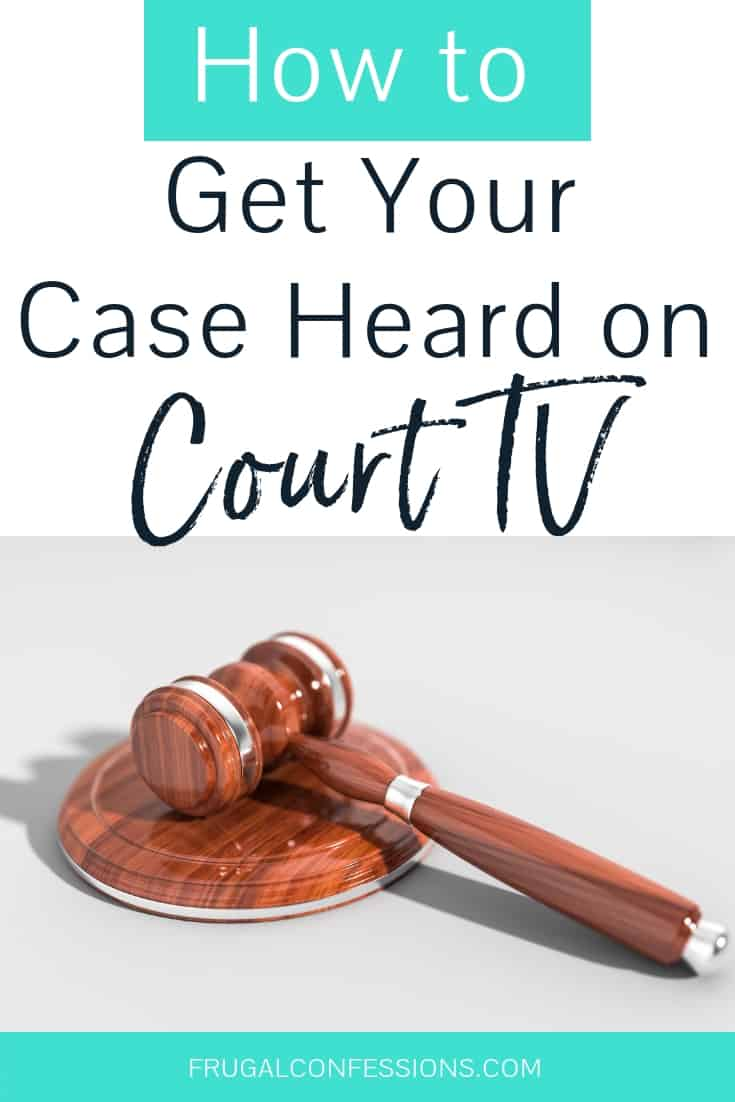 "judge gavel on white desk used in court tv shows with text overlay ""how to get your case heard on court tv"""
