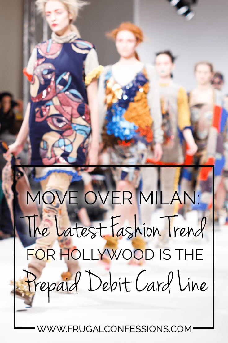 Is it just me, or is endorsing a prepaid debit card the newest Hollywood trend?   https://www.frugalconfessions.com/ridiculous-cost/move-over-milan-the-latest-fashion-trend-for-hollywood-is-the-prepaid-debit-card-line.php
