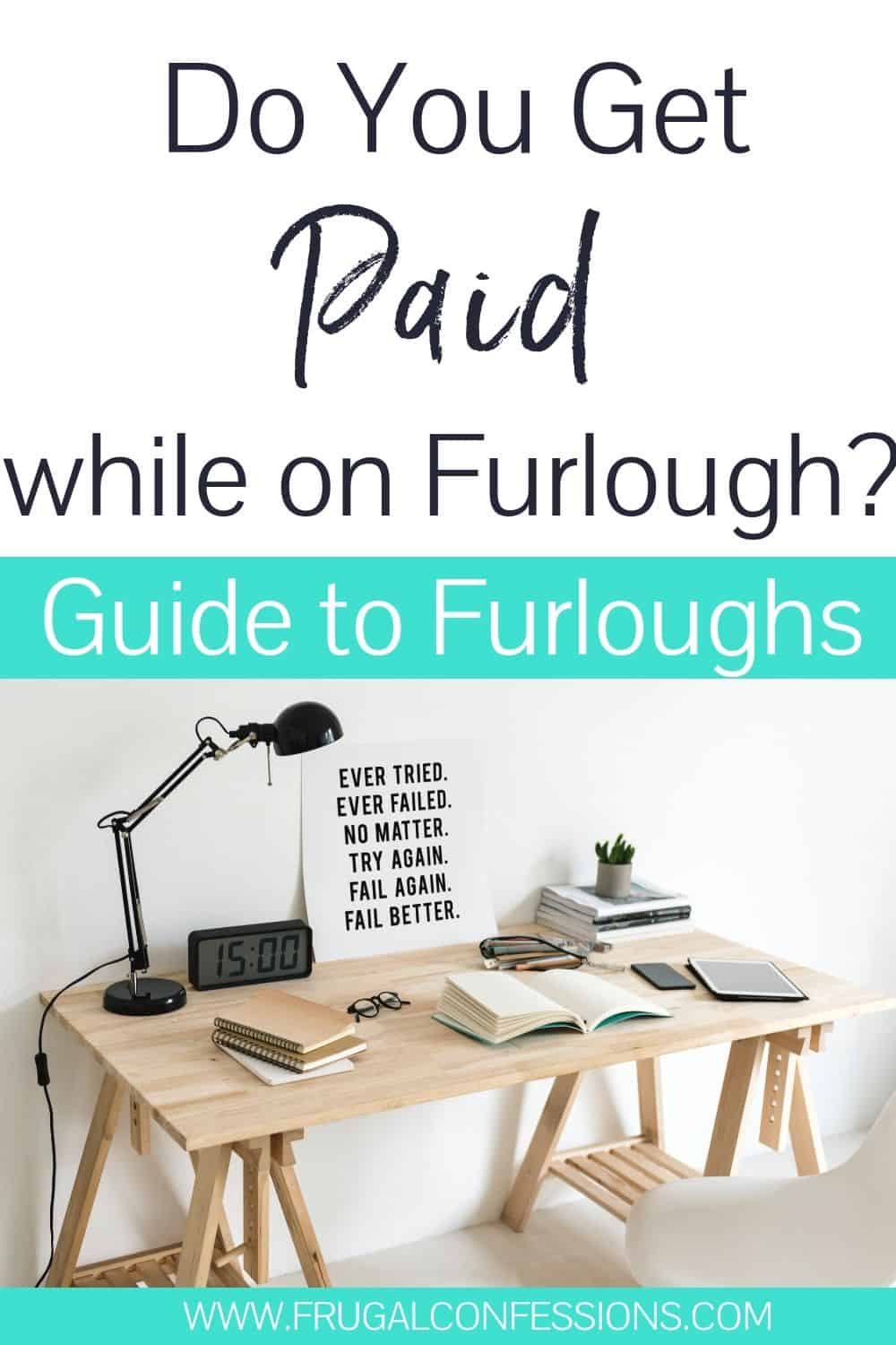 """wooden desk with inspirational poster, text overlay """"do you get paid while on furlough? Guide to furloughs"""""""