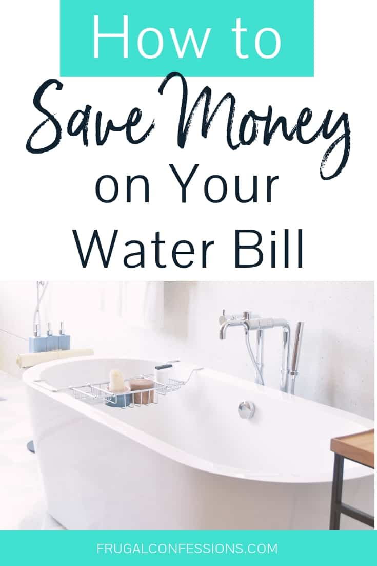 """white bathtub with overlay holding spa materials with text overlay """"how to save money on your water bill"""""""