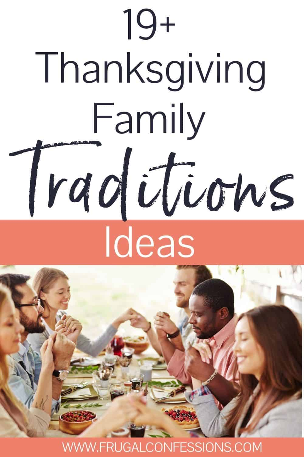 "family gathered at thanksgiving meal, holding hands, text overlay ""19+ thanksgiving family traditions ideas"""