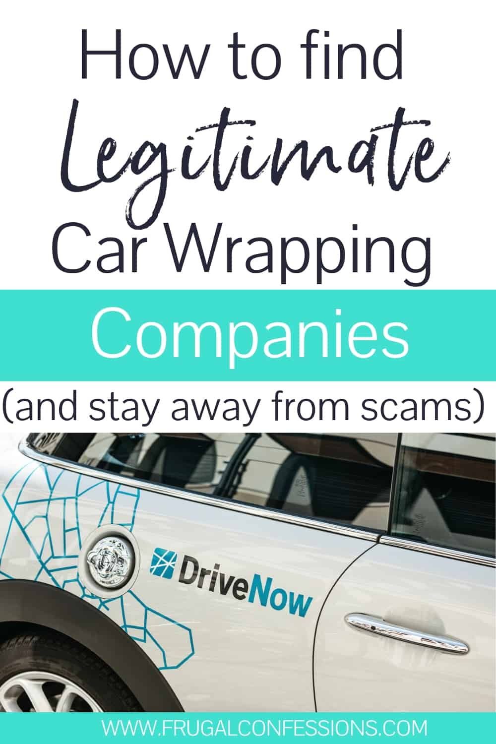 "car with a car wrap advertisement on it with text overlay ""how to find legitimate car wrapping companies"""