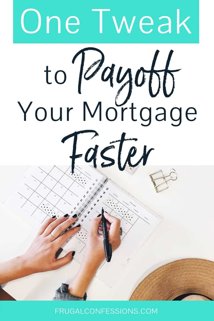 pay off mortgage faster with this easy tweak to your