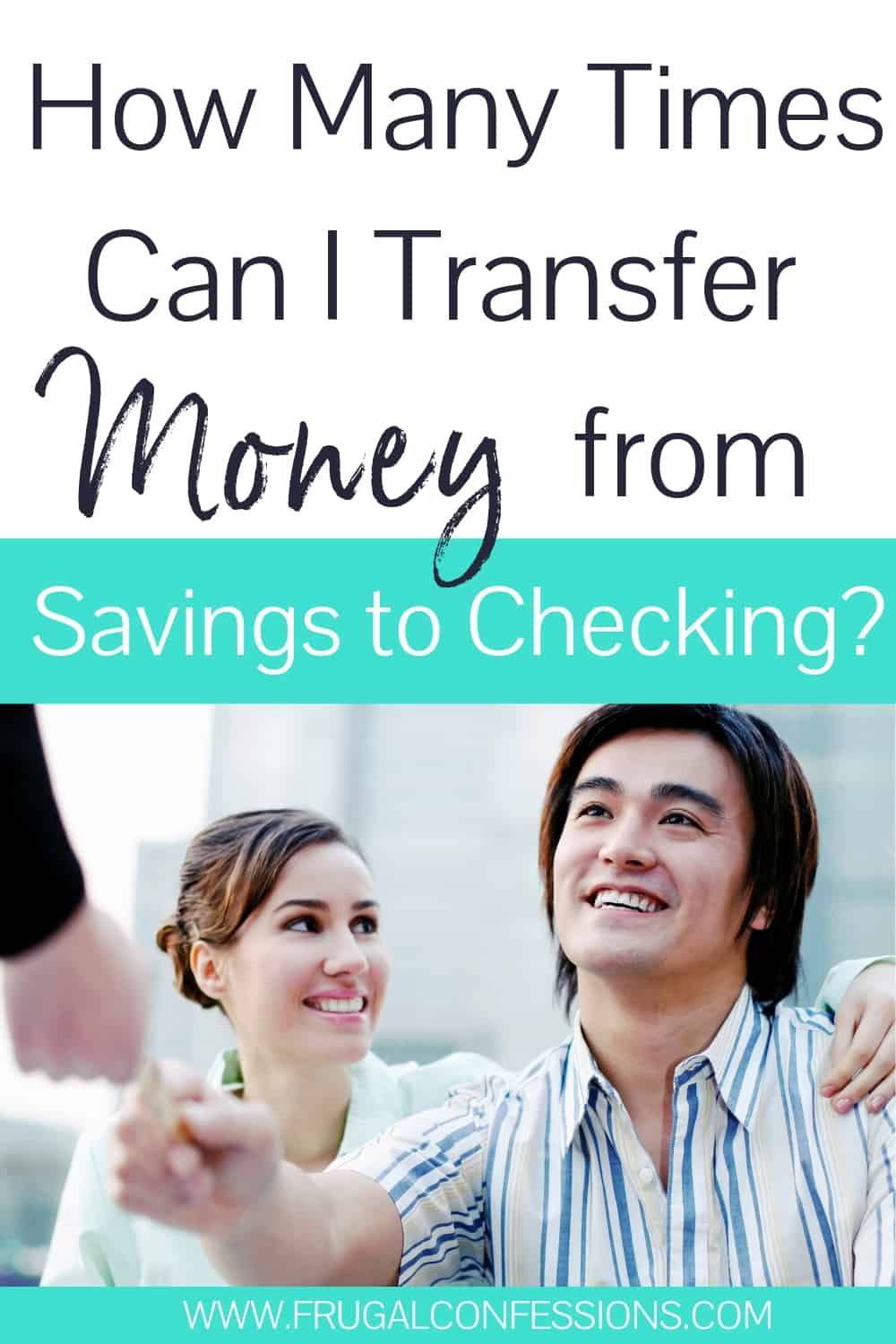 """young couple, handing debit card to banker, text overlay """"how many times can I transfer money from savings to checking?"""