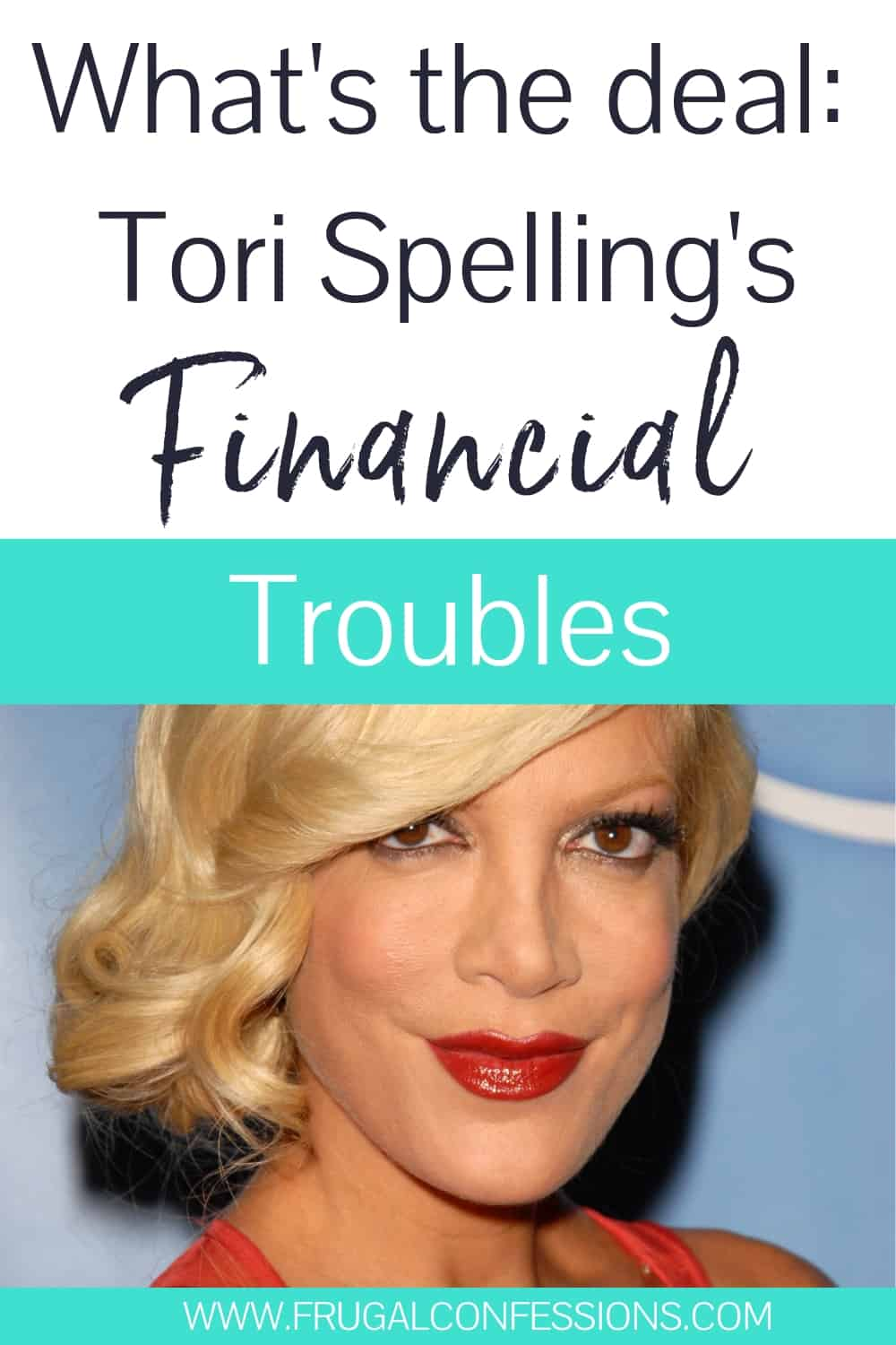 "tori spelling with bun on side, red lipstick, blue background with text overlay ""What's the deal: tori spelling's financial troubles"""