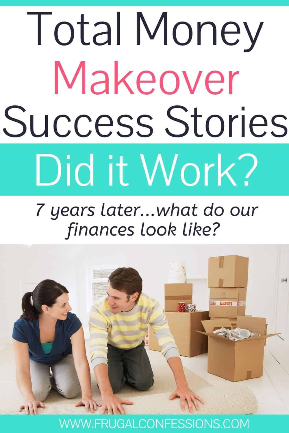 "couple working together rolling carpet, text overlay ""total money makeover success stories: did it work?"""