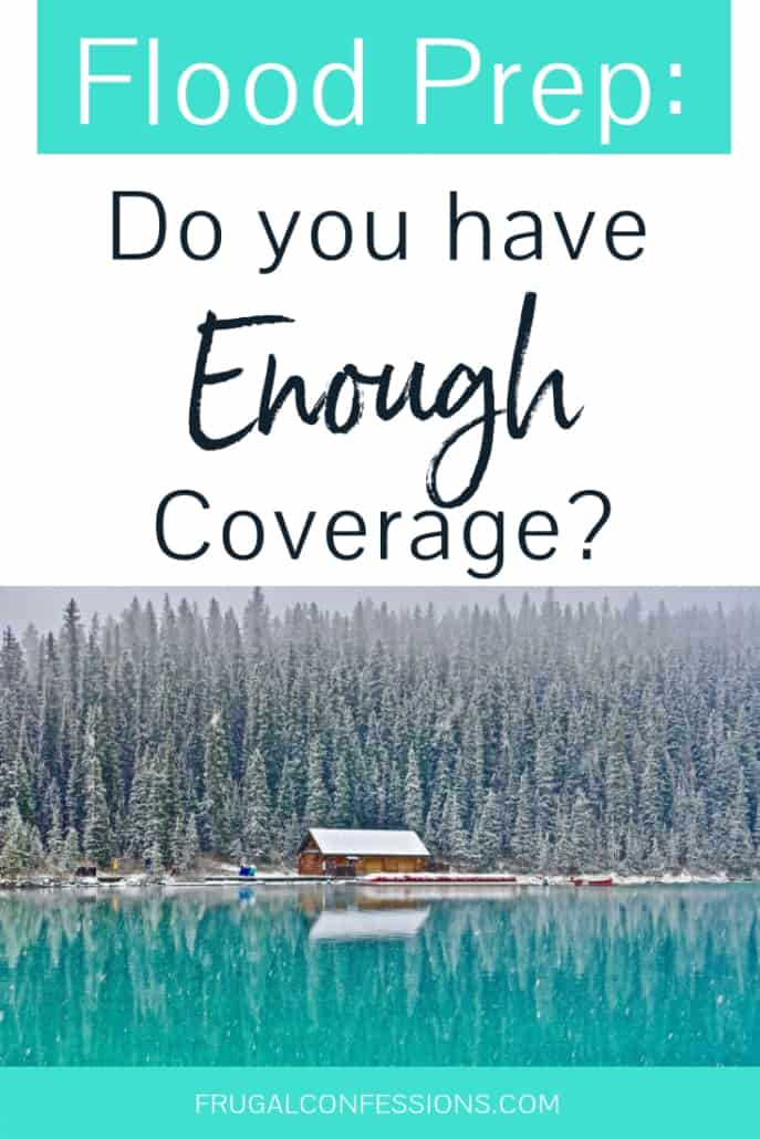 "home on a lake surrounded by forest with text overlay ""flood prep: do you have enough coverage?"""