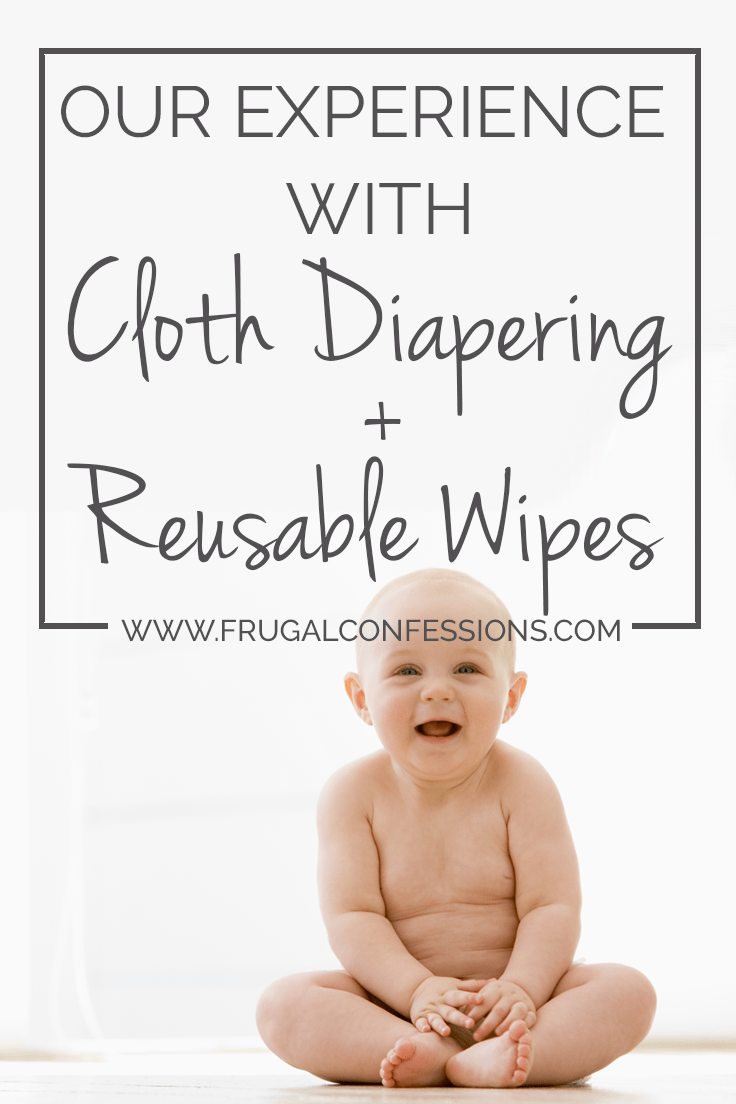 """baby with cloth diaper on white background, text overlay """"our experience cloth diapering and reusable wipes"""""""