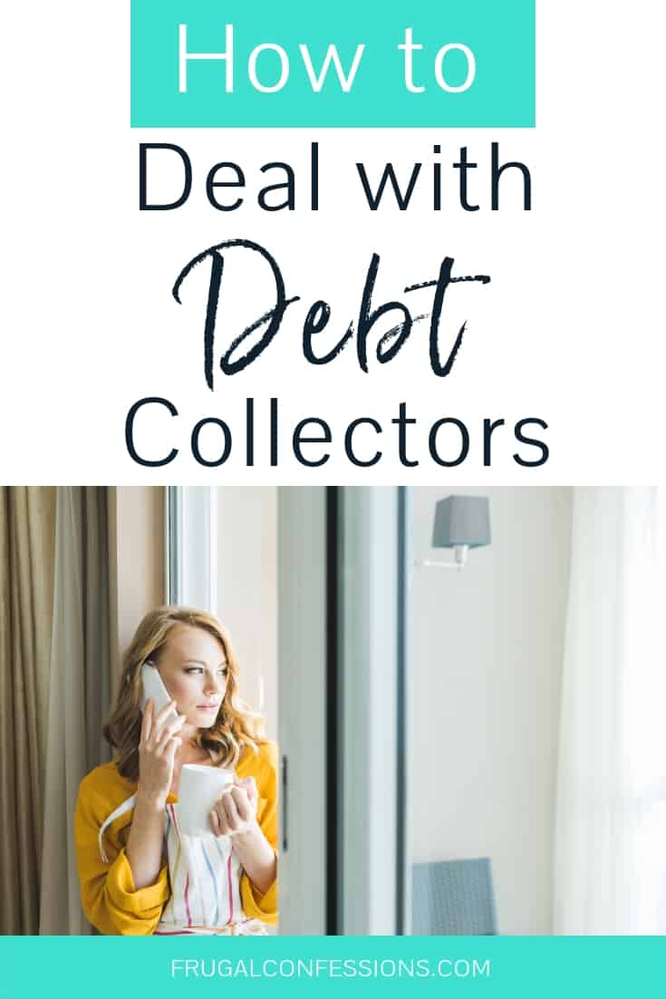 "woman with yellow sweater on phone, looking anxiously out window with text overlay ""how to deal with debt collectors"""