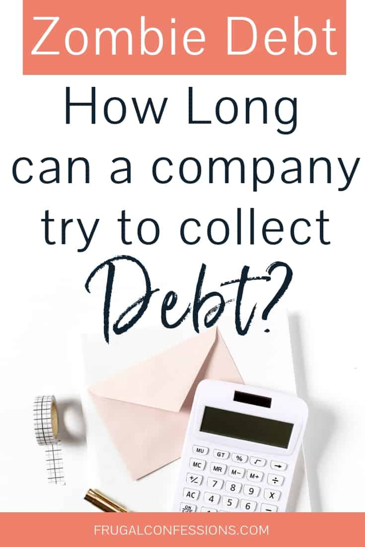 "calculator and envelopes on white desktop with text overlay ""zombie debt: how long can a company try to collect debt?"""
