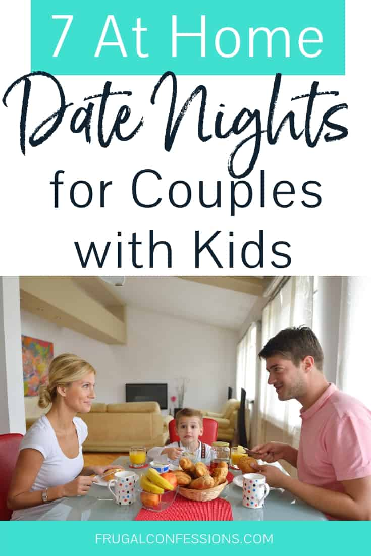 """young couple having at home date night with child in between, text overlay """"7 at home date nights for couples with kids"""""""
