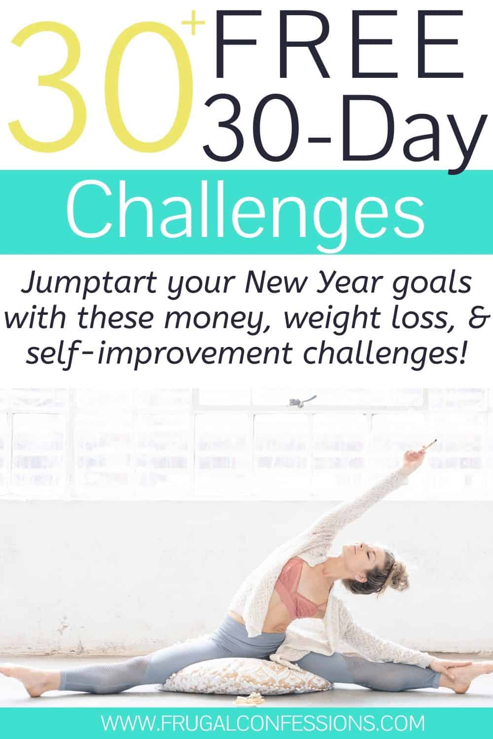 "woman doing yoga, text overlay ""30 free 30 day challenges to jumpstart your New Year's goals"""