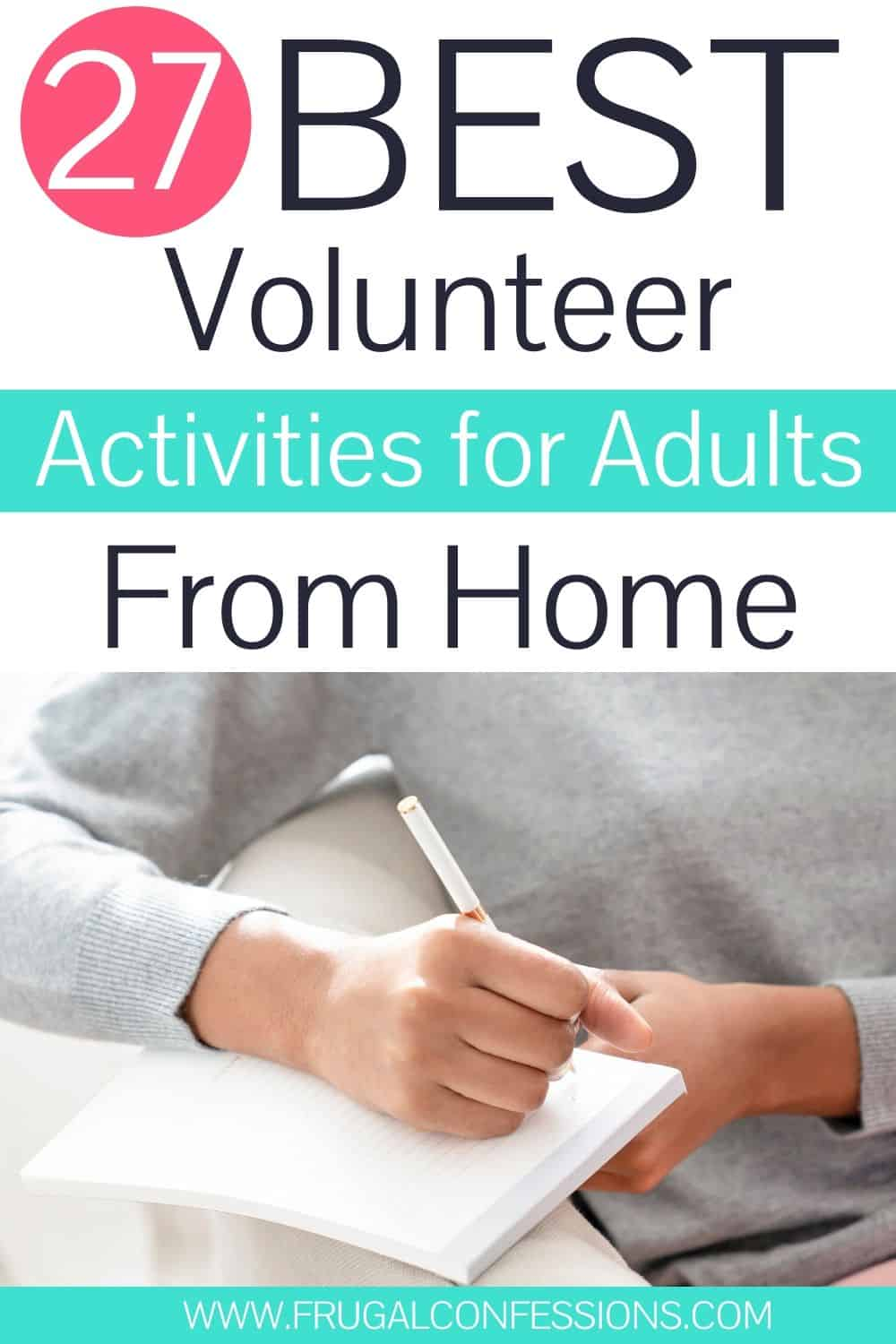 "woman's hand writing a letter on couch, text overlay ""27 best volunteer activities for adults from home"""