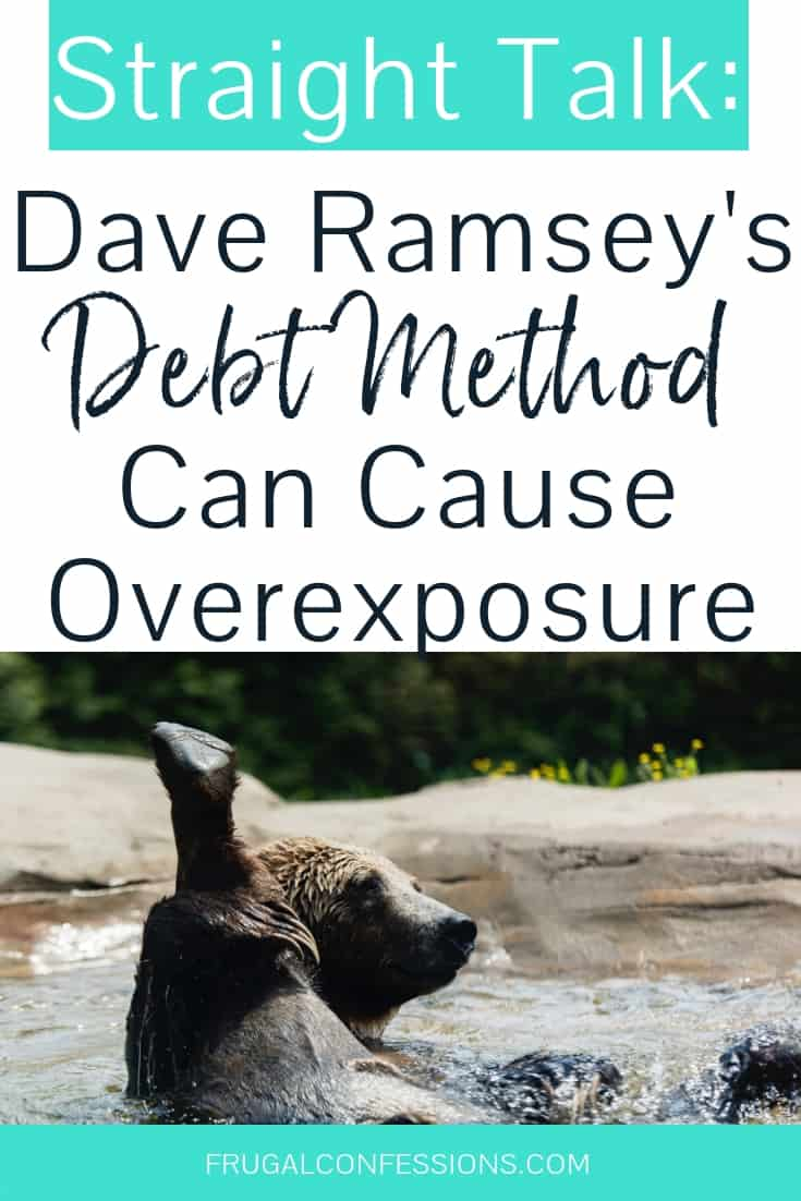 "bear sitting in river with his leg raised all the way up, with text overlay ""dave ramsey's debt method can cause overexposure"""