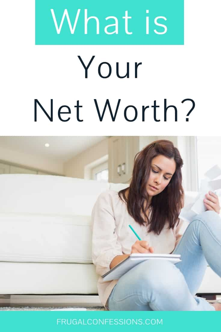 "woman in jeans on floor, writing in notepad with a calculator with text overlay ""what is your net worth?"""
