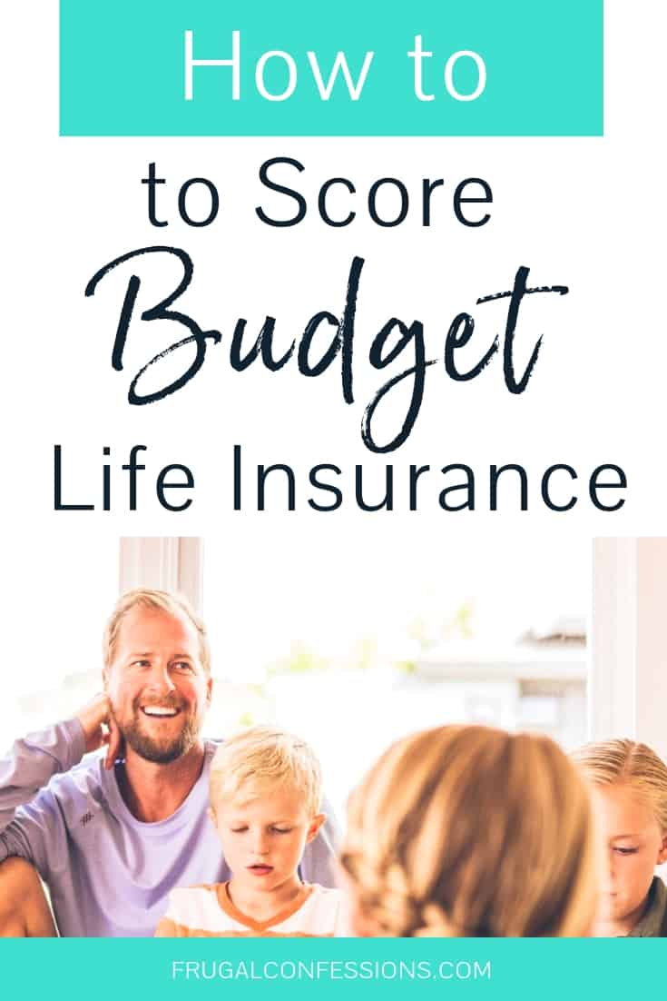 "family sitting around, laughing with text overlay ""how to score budget life insurance"""