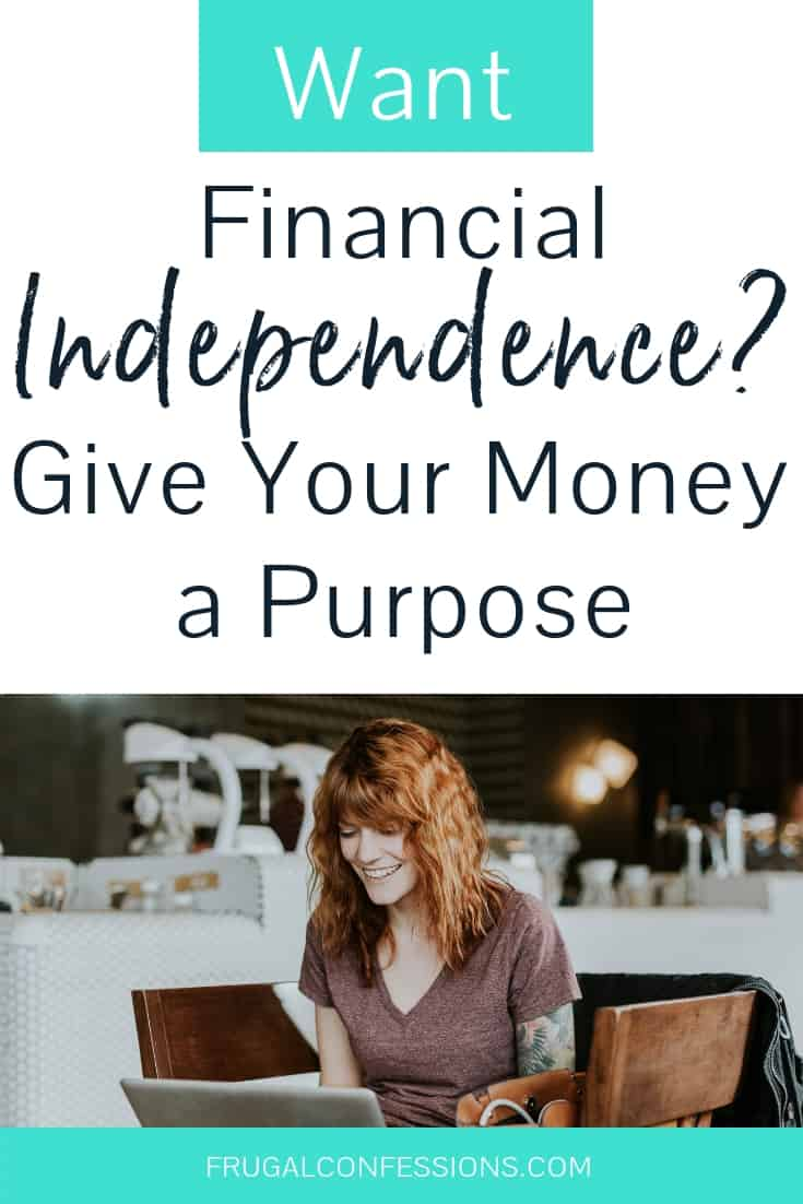 "woman happily working on laptop at a coffee shop with text overlay ""want financial independence? give your money a purpose"""