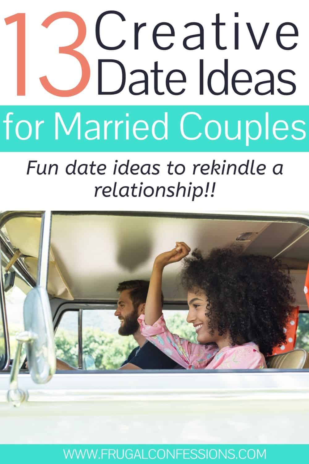 """married couple on date night, text overlay """"13 creative date ideas for married couples"""""""