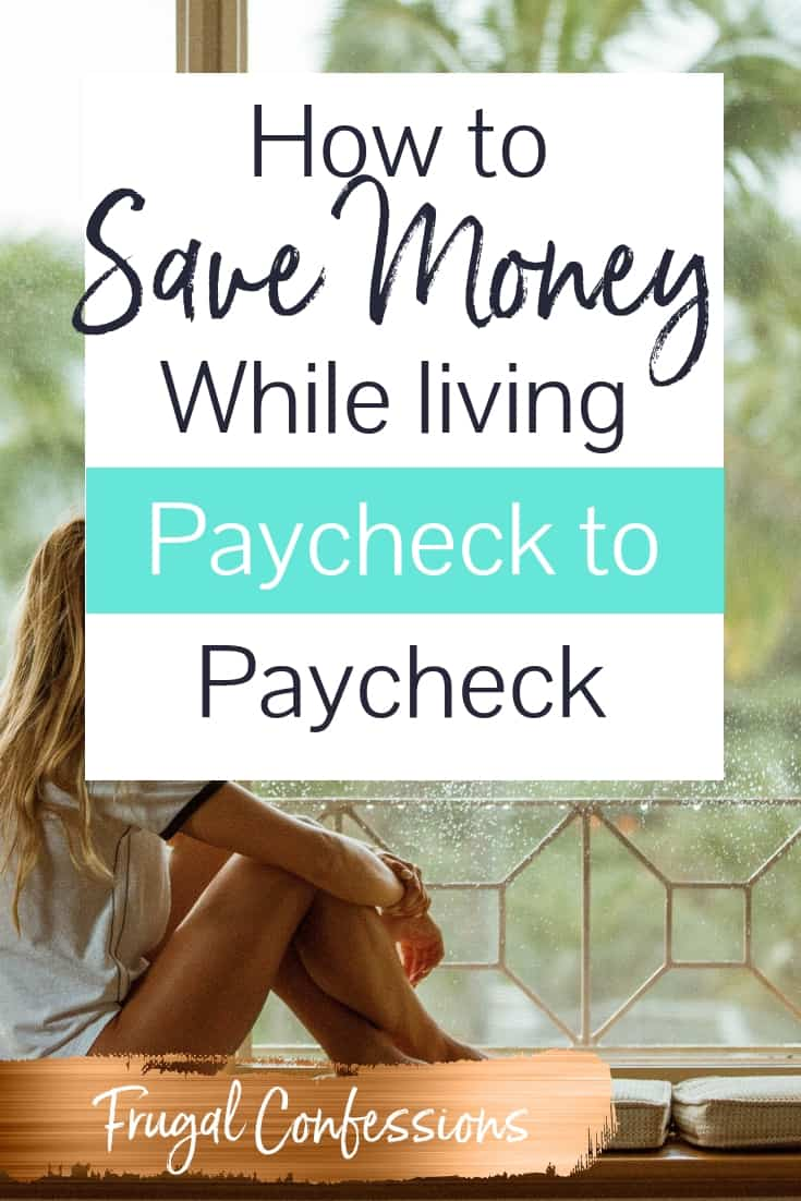 """woman in tropical location, staring outside with text overlay """"how to save money while living paycheck to paycheck"""""""