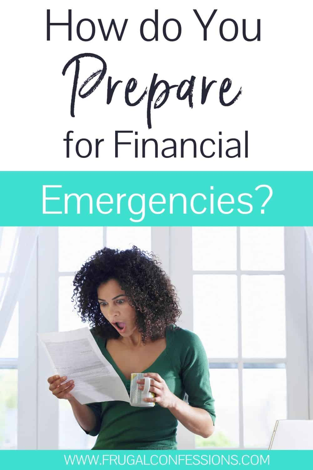 """woman looking shocked as she sees bill in hand, text overlay """"how do you prepare for financial emergencies?"""""""