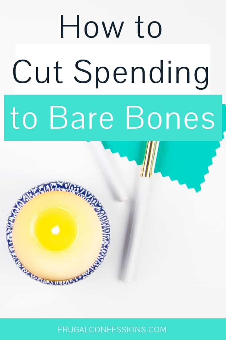 "white desktop with pen and candle and text overlay ""how to cut spending to bare bones"""