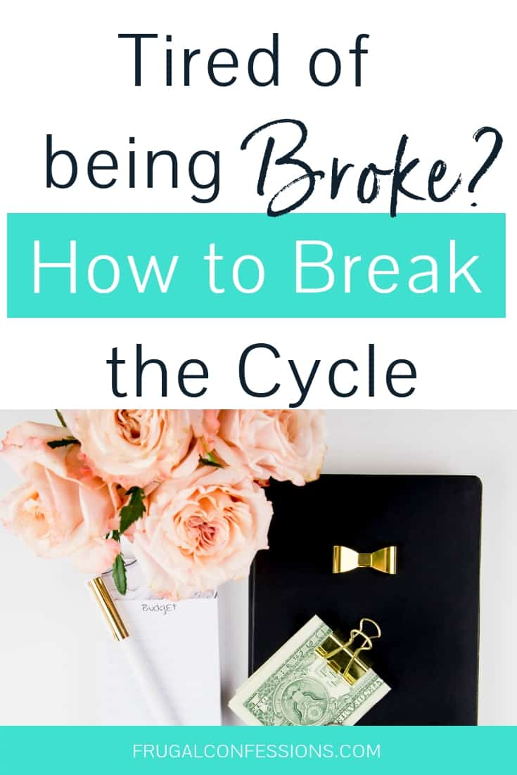 "desktop with pink flowers, money in a clip, notepad and pen with text overlay ""tired of being broke? Break the cycle"""