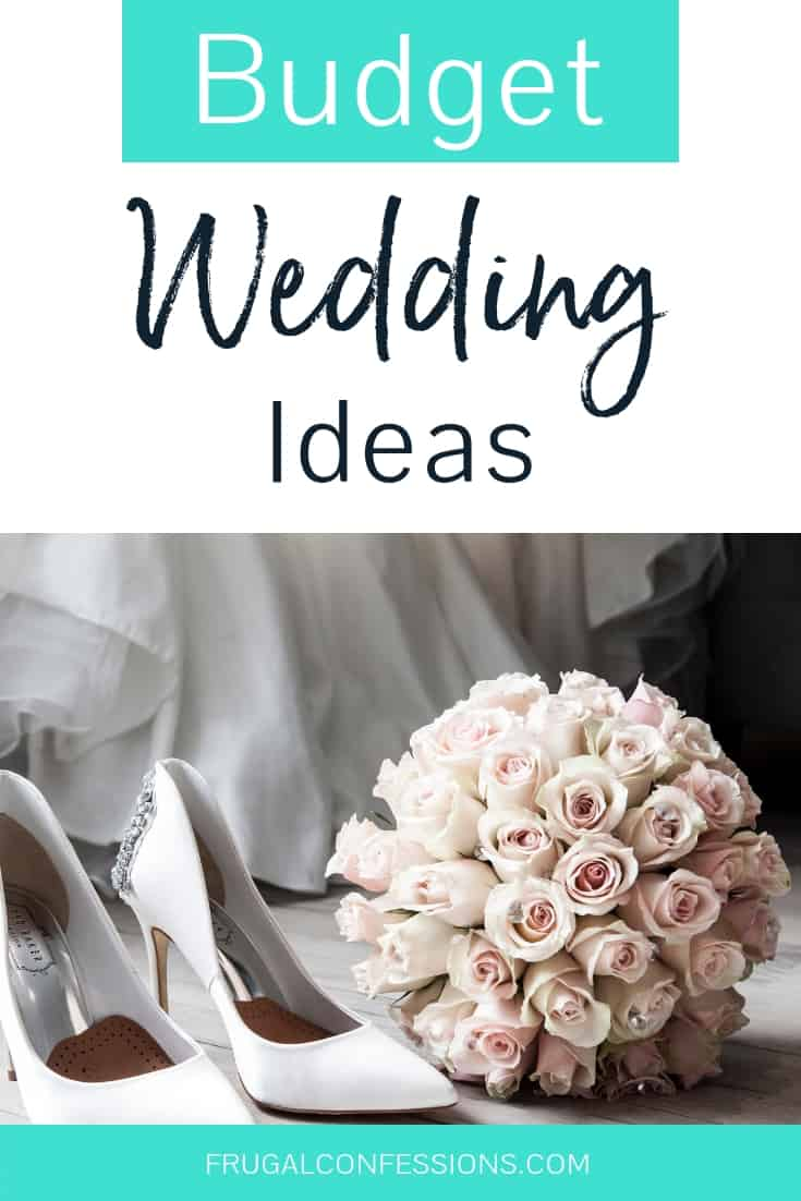 """gorgeous white satin wedding heels and light pink rose bouquet with text overlay """"budget wedding ideas"""""""