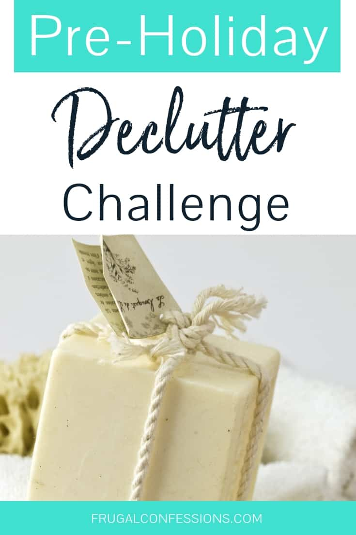 Wondering how to declutter your life, and declutter for the holidays at the same time? Earn extra cash to spend this Christmas, plus extra space you'll likely need by taking the 30-day, Pre-Holiday Purge Challenge. I'll show you how my husband and I did it, and what we reaped in the end. Simplify your life | Konmari | Konmari method | #decluttering #declutter #konmari