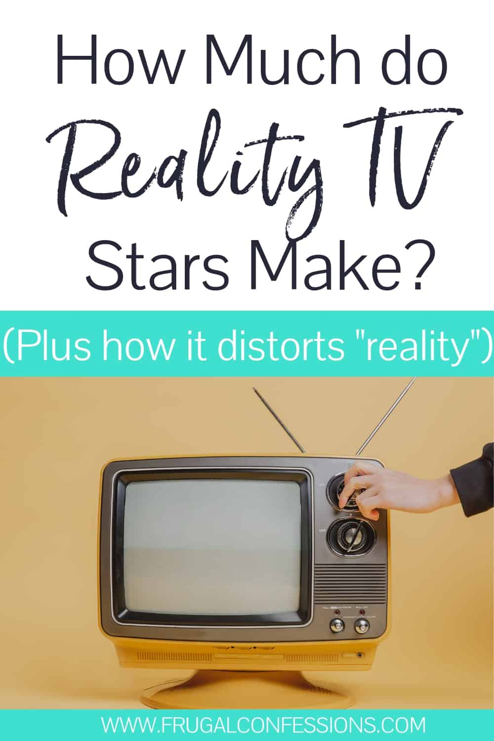 "vintage television on yellow background with text overlay ""how much do reality tv stars make? Plus how it distorts ""reality"""