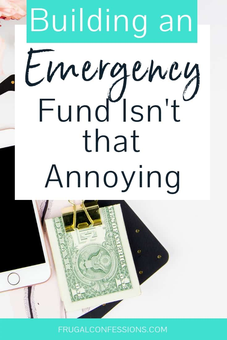 "white desktop with flowers, money in clip and phone with text overlay ""building an emergency fund isn't that annoying"""