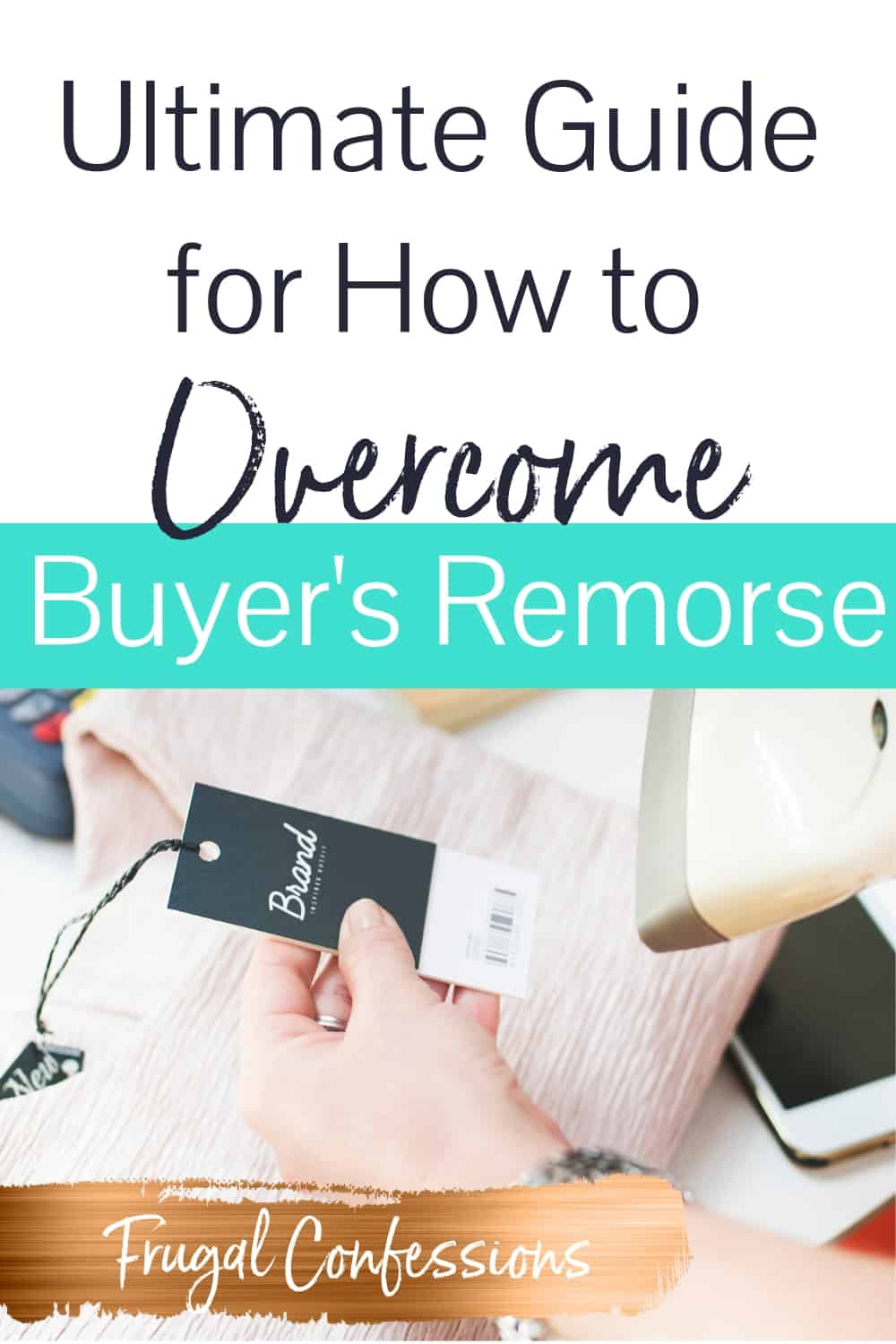 "Cash register clerk scanning a piece of clothing at checkout with overlay text ""ultimate guide for how to overcome Buyer's remorse"""