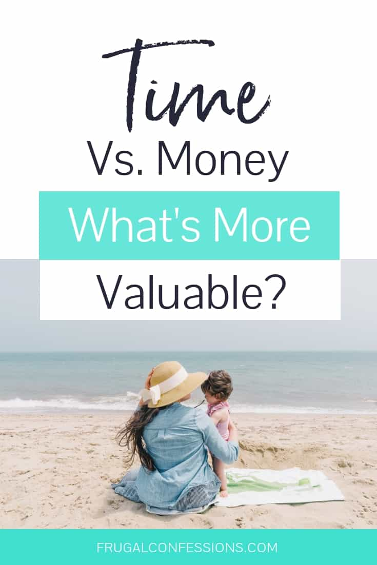 """mother with child on beach, thinking about time vs money with text overlay """"time vs. money what's more valuable?"""""""