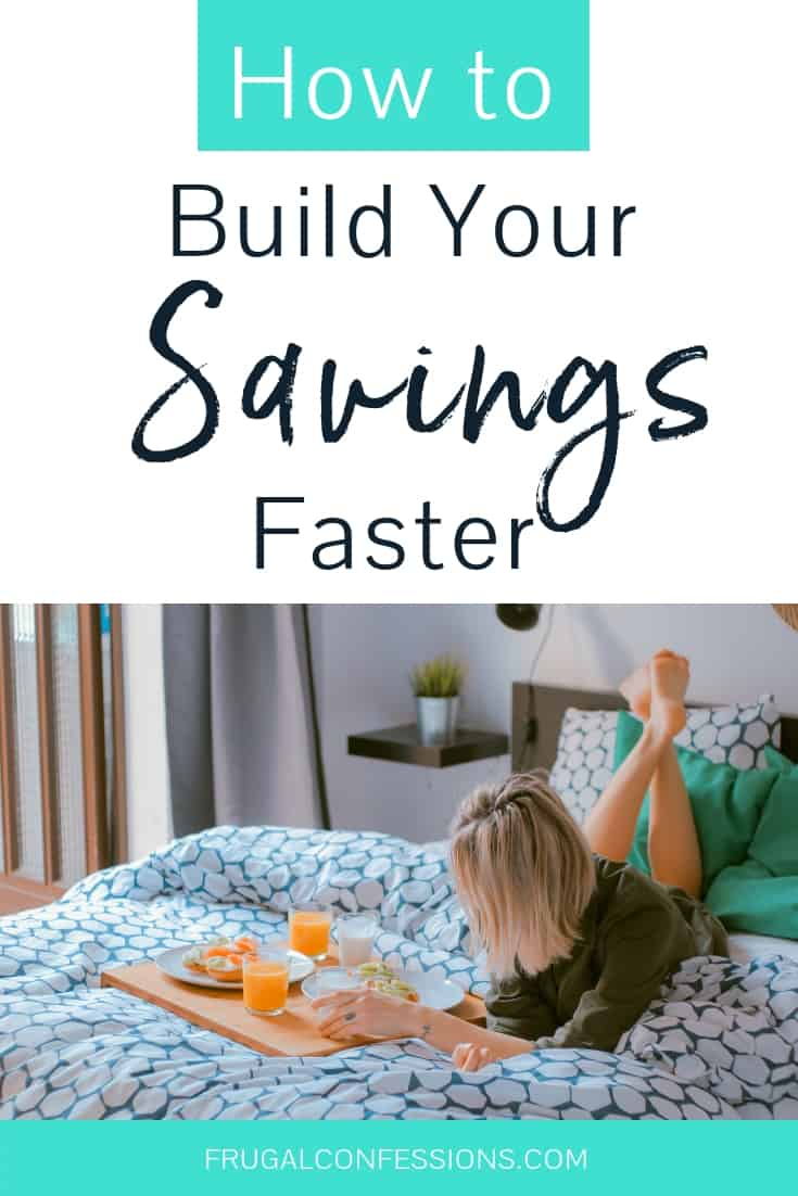 "woman lounging in bed with breakfast on a tray with text overlay ""how to build your savings faster"""
