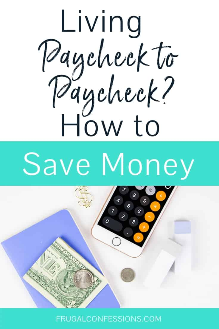 """white desktop with calculator, money, blue notepad with text overlay """"living paycheck to paycheck? How to save money"""""""