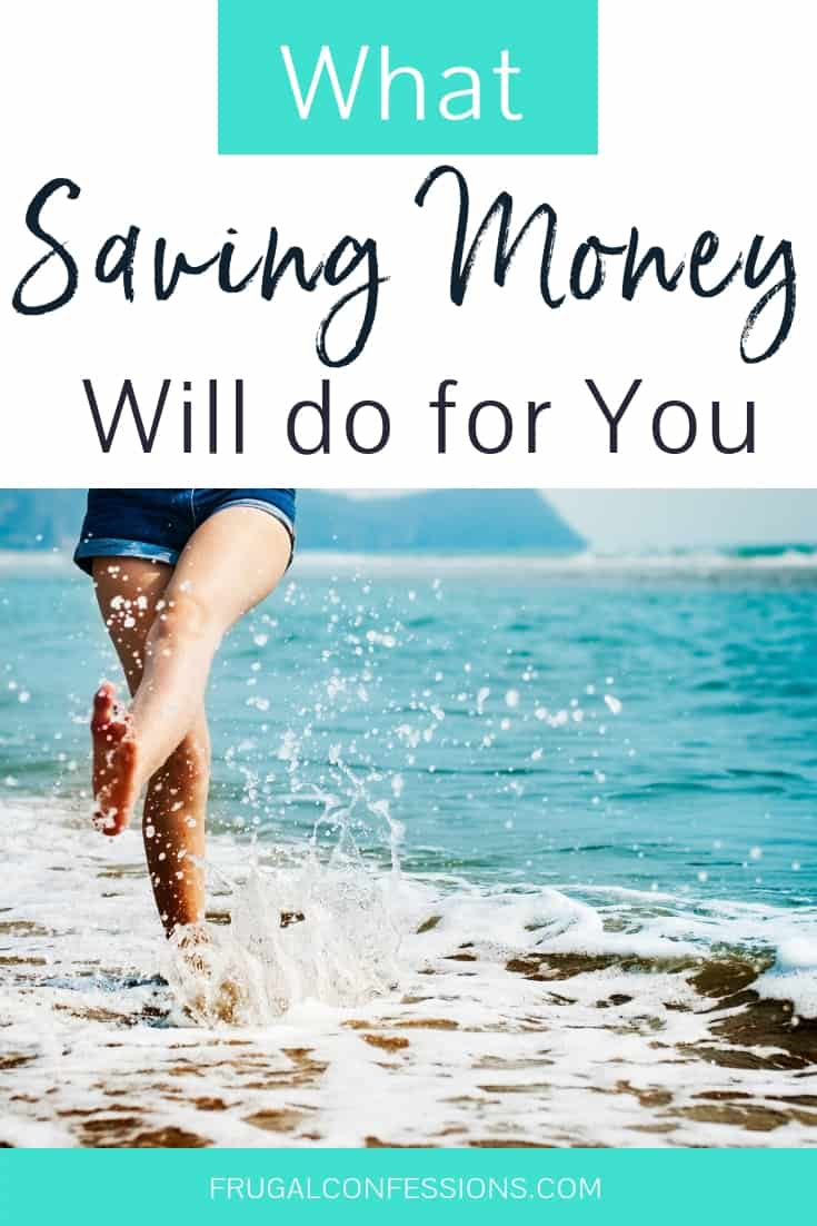 "woman kicking ocean wave up on the water's edge with text overlay ""what saving money will do for you"""