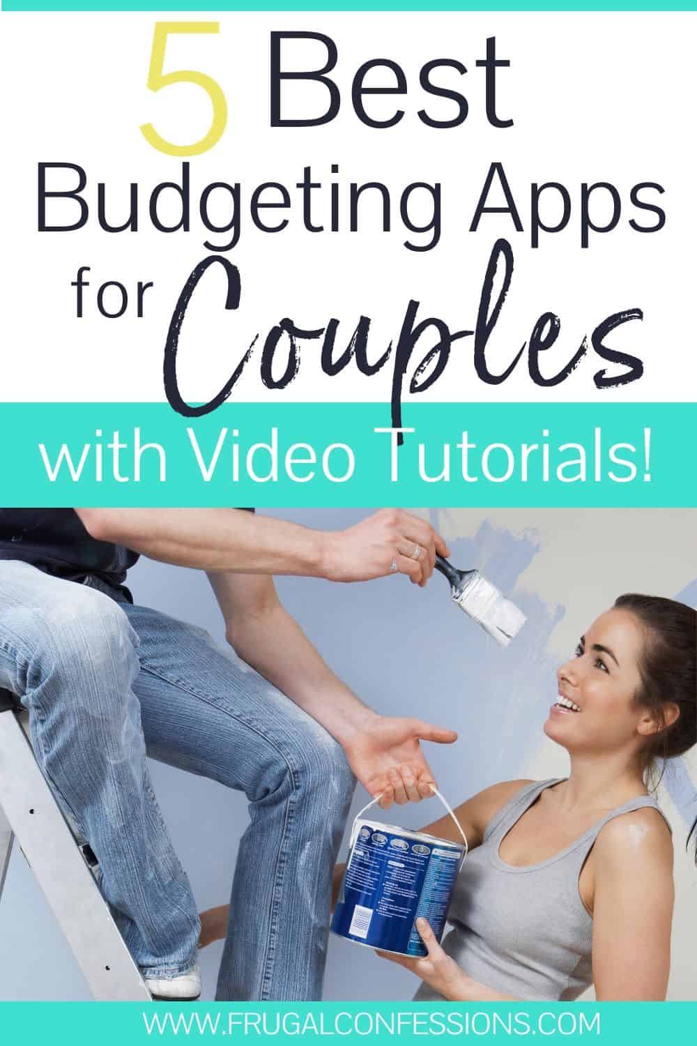 "couple flirting with each other, text overlay ""5 best budgeting apps for couples with video tutorials"""