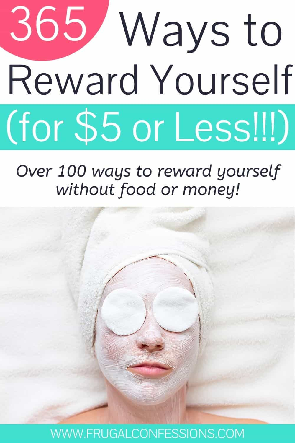 "woman at spa, on white towel, text overlay ""365 ways to reward yourself for $5 or less!"""